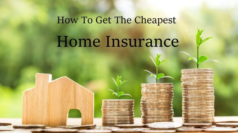 Get The Cheapest Homeowner Insurance