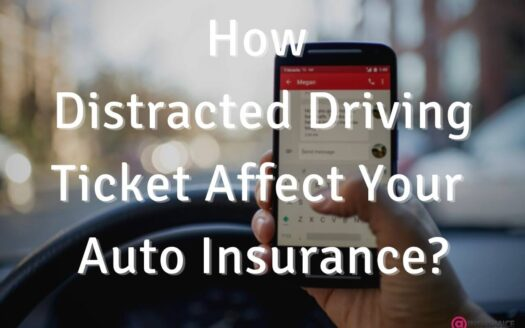 How Distracted Driving Ticket Affect Your Auto Insurance?